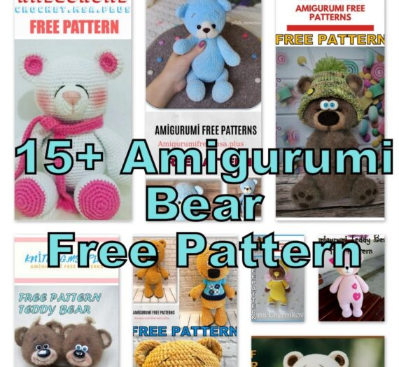 15+ Amigurumi Teddy Bear Free Crochet Patterns